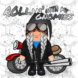 Rollin' with my Gnomies (Motorcycle-F)