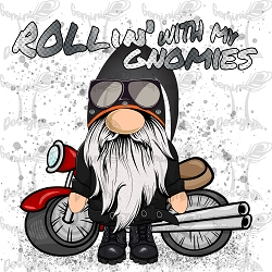 Rollin' with my Gnomies (Motorcycle-M)